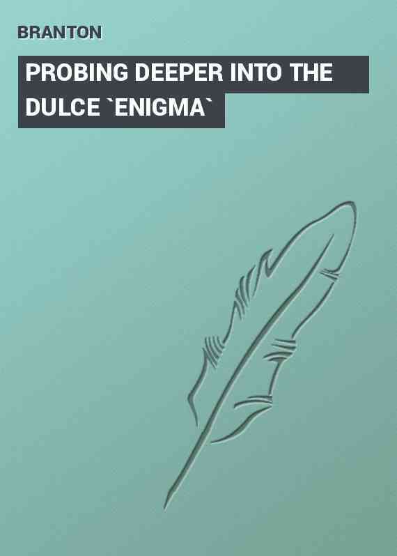 PROBING DEEPER INTO THE DULCE `ENIGMA`